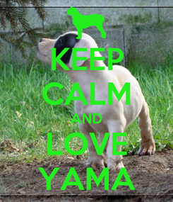 Poster: KEEP CALM AND LOVE YAMA