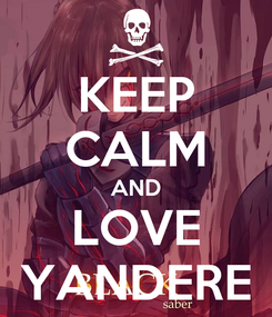 Poster: KEEP CALM AND LOVE YANDERE