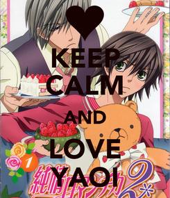 Poster: KEEP CALM AND LOVE YAOI