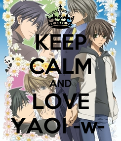 Poster: KEEP CALM AND LOVE YAOI -w-