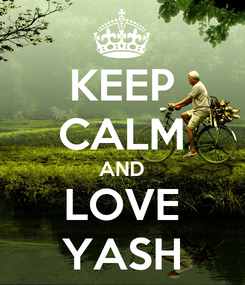 Poster: KEEP CALM AND LOVE YASH
