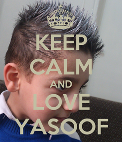 Poster: KEEP CALM AND LOVE YASOOF