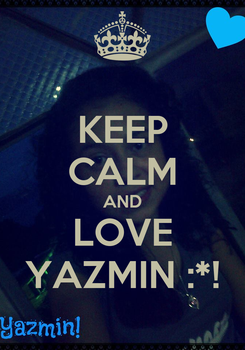 Poster: KEEP CALM AND LOVE YAZMIN :*!