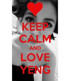 Poster: KEEP CALM AND LOVE YENG