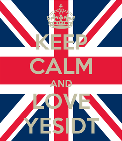Poster: KEEP CALM AND LOVE YESIDT