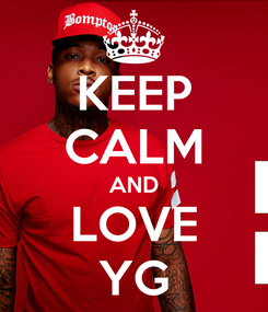 Poster: KEEP CALM AND LOVE YG