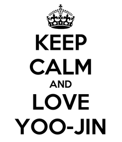 Poster: KEEP CALM AND LOVE YOO-JIN