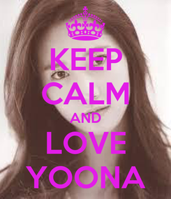 Poster: KEEP CALM AND LOVE YOONA
