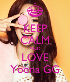 Poster: KEEP CALM AND LOVE Yoona GG