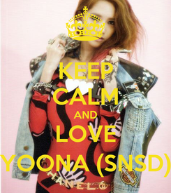Poster: KEEP CALM AND LOVE YOONA (SNSD)