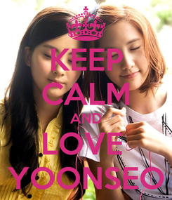 Poster: KEEP CALM AND LOVE  YOONSEO