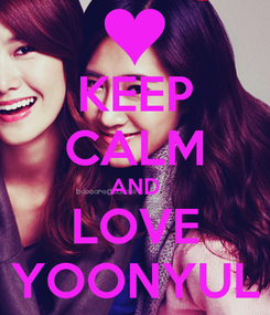 Poster: KEEP CALM AND LOVE YOONYUL
