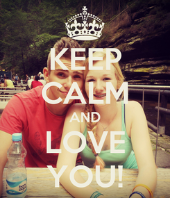 Poster: KEEP CALM AND LOVE YOU!