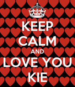 Poster: KEEP CALM AND LOVE YOU KIE