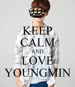 Poster: KEEP CALM AND LOVE YOUNGMIN