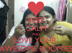 Poster: KEEP CALM AND LOVE YOUR  AWESOME ROOMIES