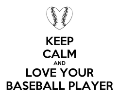 Poster: KEEP CALM AND LOVE YOUR BASEBALL PLAYER