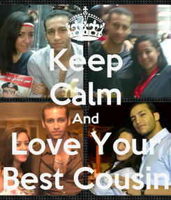 Poster: Keep Calm And Love Your Best Cousin