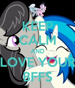 Poster: KEEP CALM AND LOVE YOUR BFFS
