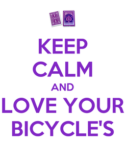 Poster: KEEP CALM AND LOVE YOUR BICYCLE'S