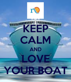 Poster: KEEP CALM AND LOVE YOUR BOAT