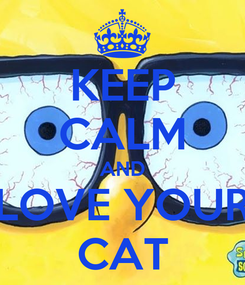 Poster: KEEP CALM AND LOVE YOUR CAT