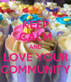 Poster: KEEP CALM AND LOVE YOUR COMMUNITY
