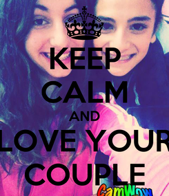 Poster: KEEP CALM AND LOVE YOUR COUPLE