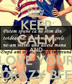 Poster: KEEP CALM AND LOVE YOUR CRAZY BFF