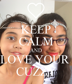 Poster: KEEP CALM AND LOVE YOUR  CUZZY