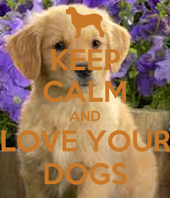 Poster: KEEP CALM AND LOVE YOUR DOGS
