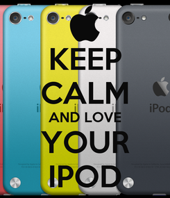 Poster: KEEP CALM AND LOVE YOUR IPOD