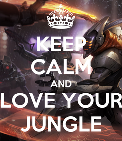 Poster: KEEP CALM AND LOVE YOUR JUNGLE