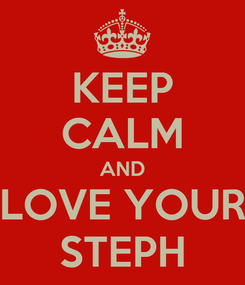 Poster: KEEP CALM AND LOVE YOUR STEPH
