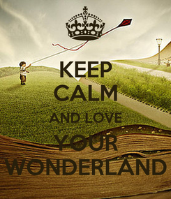 Poster: KEEP CALM AND LOVE YOUR WONDERLAND