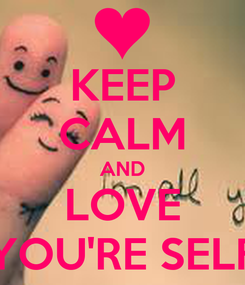 Poster: KEEP CALM AND LOVE YOU'RE SELF