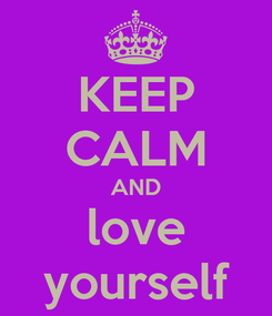 Poster: KEEP CALM AND love yourself