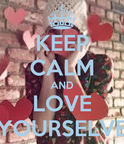 Poster: KEEP CALM AND LOVE YOURSELVE