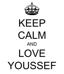 Poster: KEEP CALM AND LOVE YOUSSEF