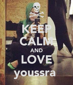 Poster: KEEP CALM AND LOVE youssra