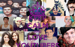 Poster: KEEP CALM AND LOVE YOUTUBERS