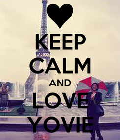 Poster: KEEP CALM AND LOVE YOVIE