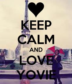 Poster: KEEP CALM AND LOVE YOVIE