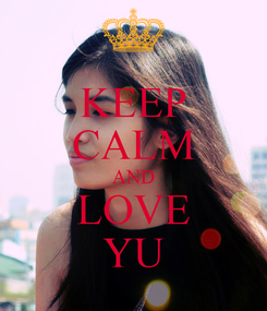 Poster: KEEP CALM AND LOVE YU