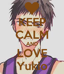 Poster: KEEP CALM AND LOVE Yukio