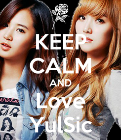 Poster: KEEP CALM AND Love YulSic
