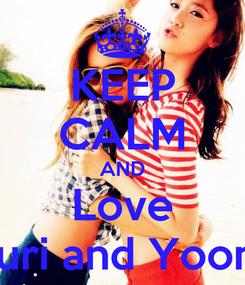 Poster: KEEP CALM AND Love Yuri and Yoona