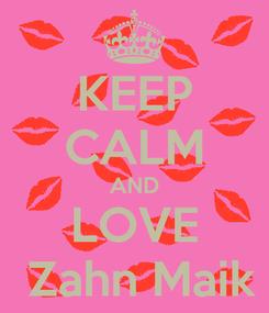 Poster: KEEP CALM AND LOVE  Zahn Maik