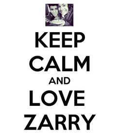 Poster: KEEP CALM AND LOVE  ZARRY
