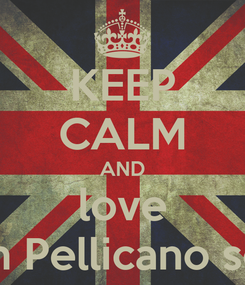 Poster: KEEP CALM AND love Zash Pellicano song